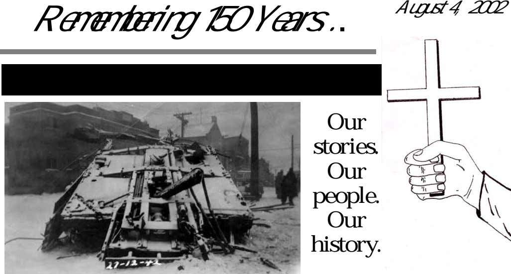 August 4, 2002 Remembering 150 Years ... 1852 St. Francis Xavier Parish 2002 Our stories. Our