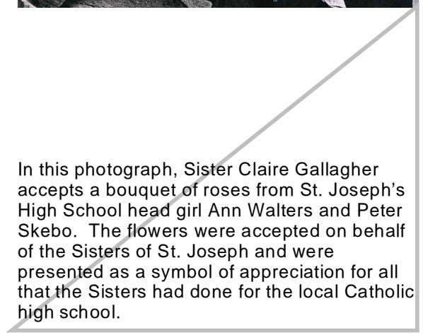 In this photograph, Sister Claire Gallagher accepts a bouquet of roses from St. Joseph's High School