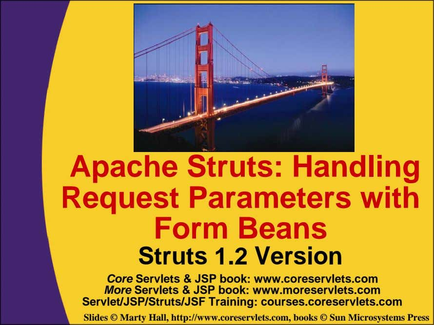 Apache Struts: Handling Request Parameters with Form Beans Struts 1.2 Version Core Servlets & JSP