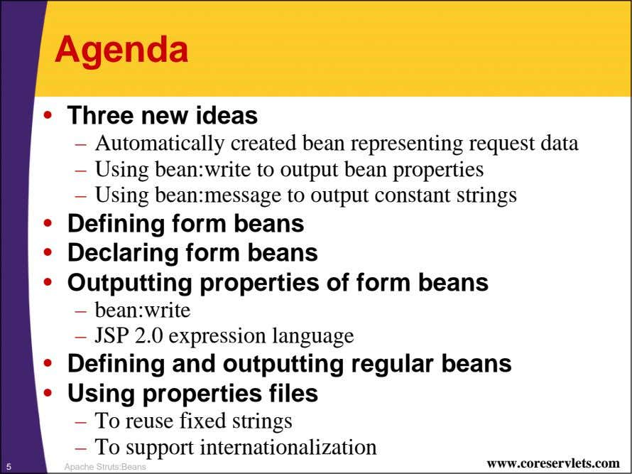 Agenda • Three new ideas – Automatically created bean representing request data – Using bean:write