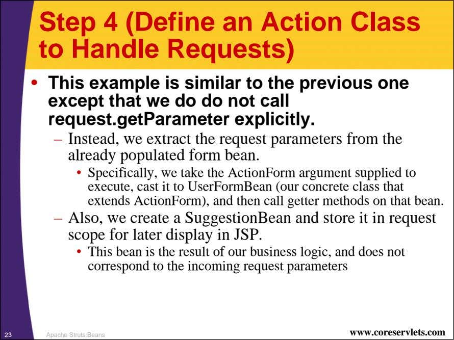Step 4 (Define an Action Class to Handle Requests) • This example is similar to
