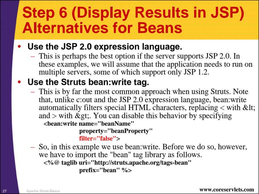 Step 6 (Display Results in JSP) Alternatives for Beans • Use the JSP 2.0 expression