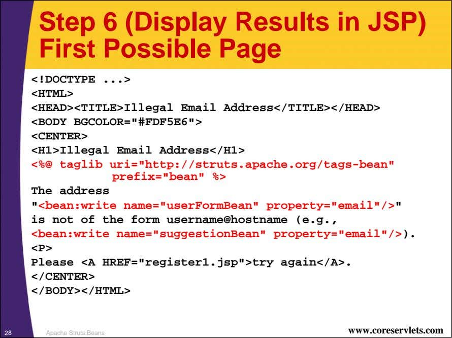Step 6 (Display Results in JSP) First Possible Page <!DOCTYPE <HTML> <HEAD><TITLE>Illegal