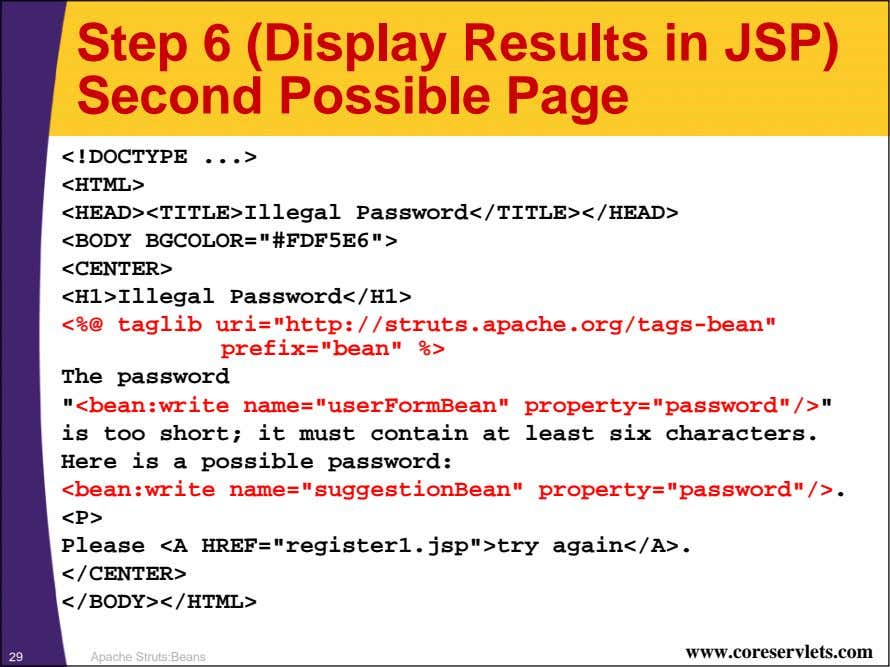 Step 6 (Display Results in JSP) Second Possible Page <!DOCTYPE <HTML> <HEAD><TITLE>Illegal