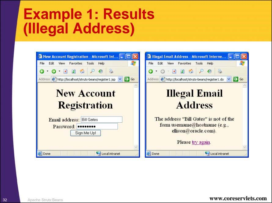 Example 1: Results (Illegal Address) www.coreservlets.com 32 Apache Struts:Beans