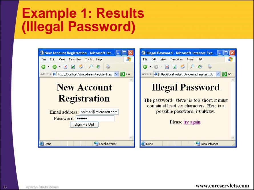 Example 1: Results (Illegal Password) www.coreservlets.com 33 Apache Struts:Beans