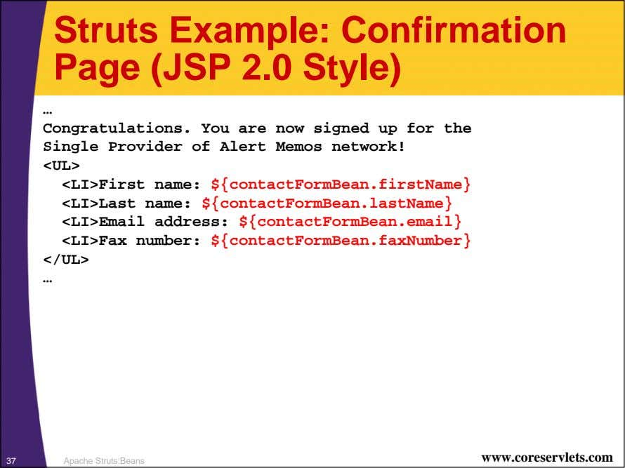 Struts Example: Confirmation Page (JSP 2.0 Style) … Congratulations. You are now signed up for