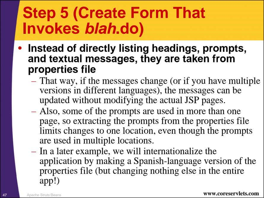 Step 5 (Create Form That Invokes blah .do) • Instead of directly listing headings, prompts,