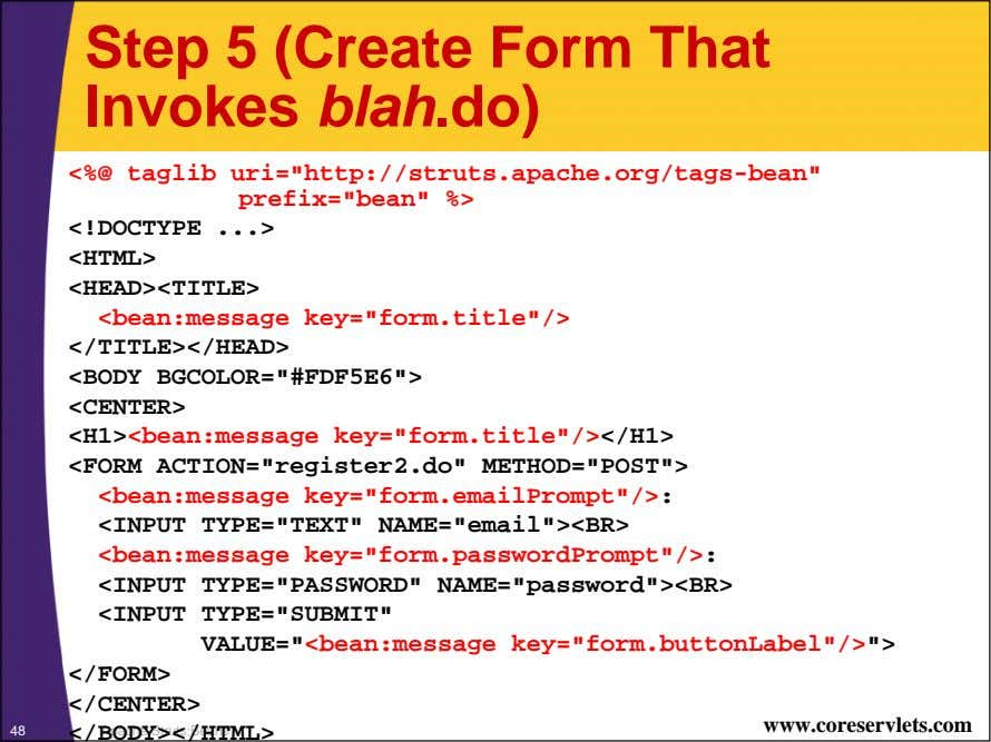 "Step 5 (Create Form That Invokes blah .do) <%@ taglib uri=""http://struts.apache.org/tags-bean"""