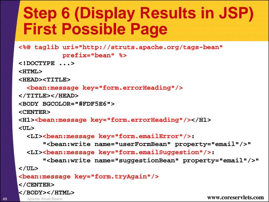 "Step 6 (Display Results in JSP) First Possible Page <%@ taglib uri=""http://struts.apache.org/tags-bean"""