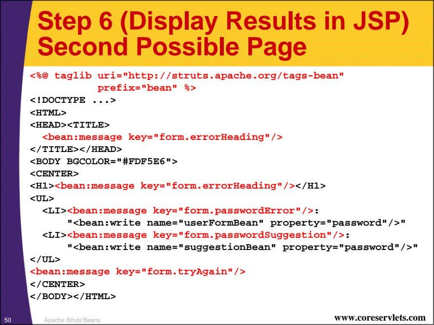 "Step 6 (Display Results in JSP) Second Possible Page <%@ taglib uri=""http://struts.apache.org/tags-bean"""
