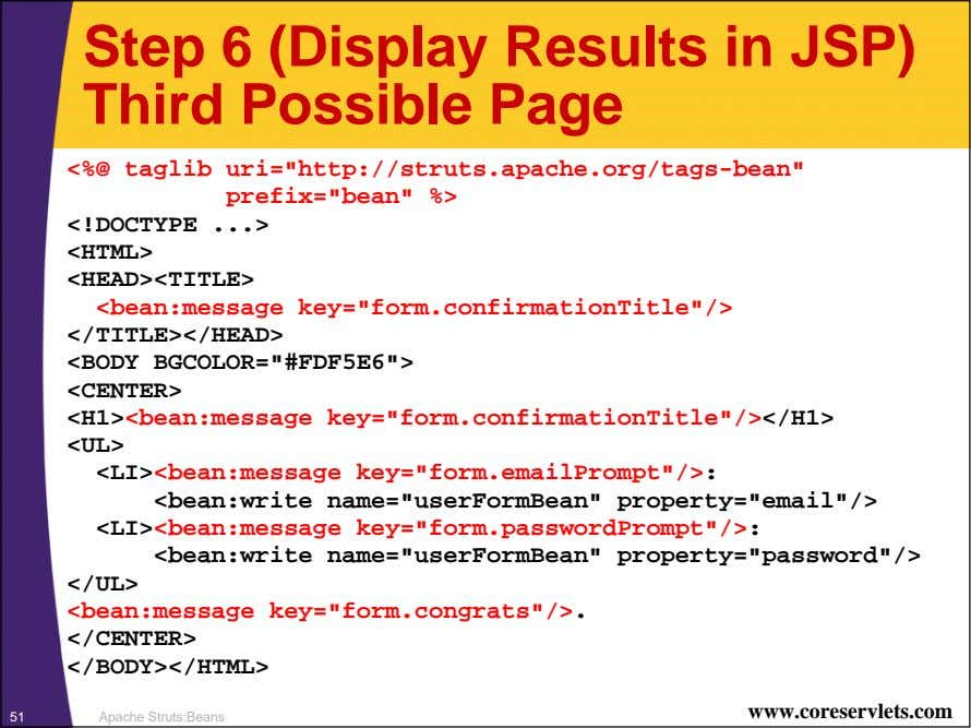 "Step 6 (Display Results in JSP) Third Possible Page <%@ taglib uri=""http://struts.apache.org/tags-bean"""