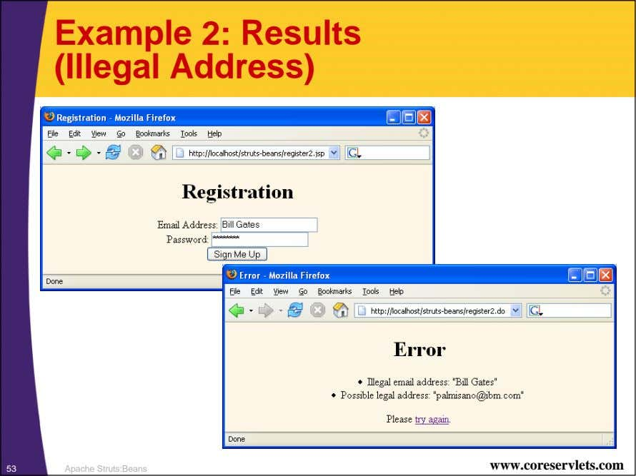 Example 2: Results (Illegal Address) www.coreservlets.com 53 Apache Struts:Beans