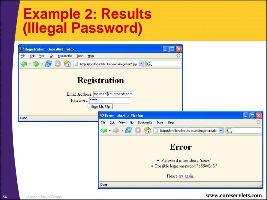 Example 2: Results (Illegal Password) www.coreservlets.com 54 Apache Struts:Beans