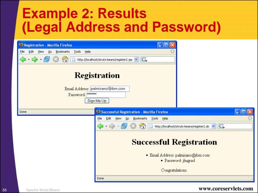 Example 2: Results (Legal Address and Password) www.coreservlets.com 55 Apache Struts:Beans