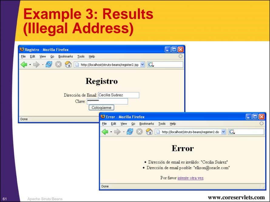 Example 3: Results (Illegal Address) www.coreservlets.com 61 Apache Struts:Beans