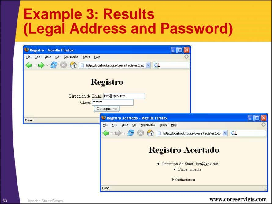 Example 3: Results (Legal Address and Password) www.coreservlets.com 63 Apache Struts:Beans