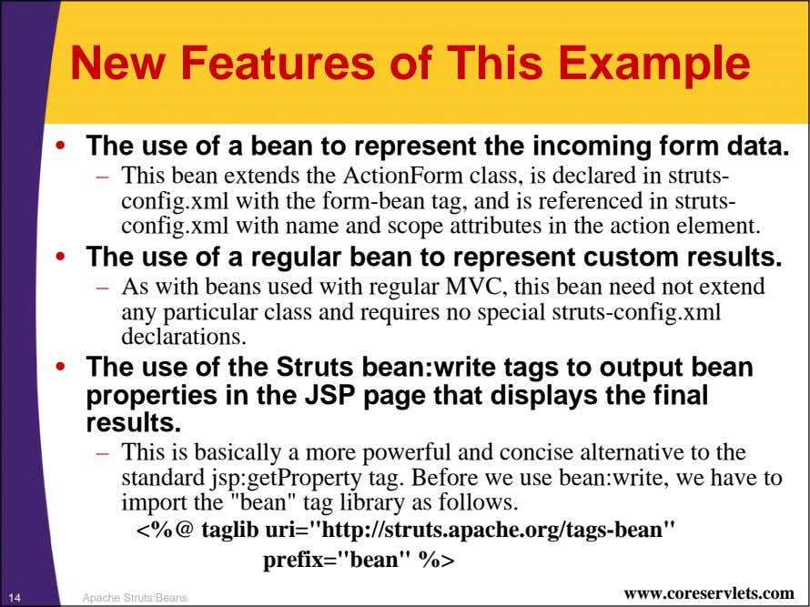 New Features of This Example • The use of a bean to represent the incoming