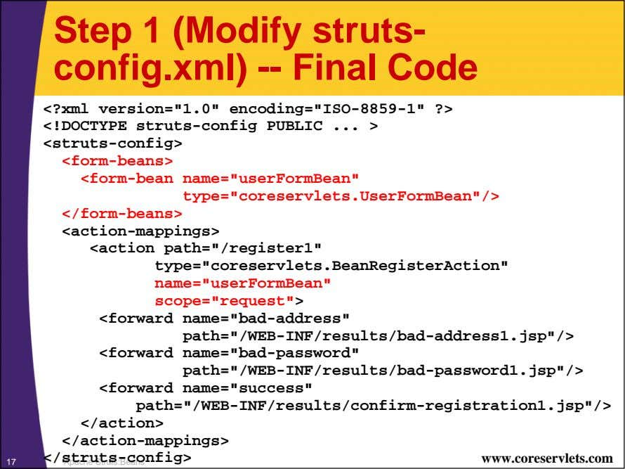 "Step 1 (Modify struts- config.xml) -- Final Code <?xml version=""1.0"" encoding=""ISO-8859-1"" ?>"