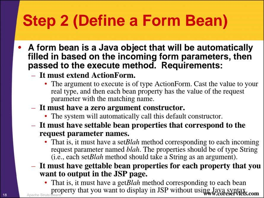Step 2 (Define a Form Bean) • A form bean is a Java object that