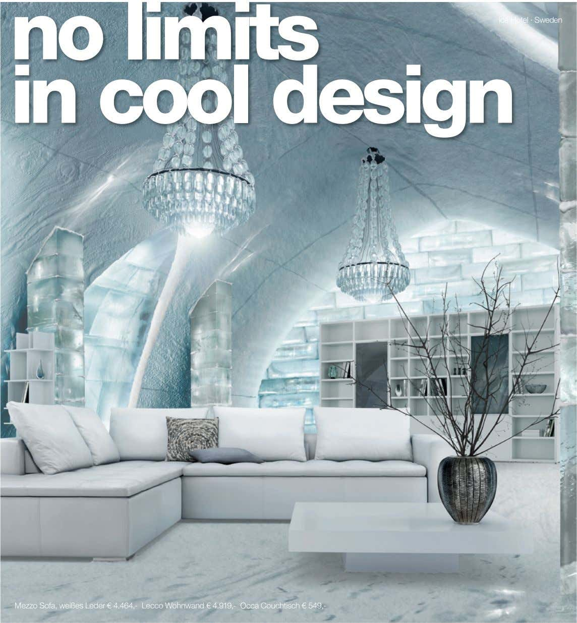 no limits in cool design Ice Hotel · Sweden Mezzo Sofa, weißes Leder € 4.464,-