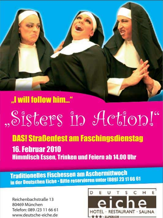 """I will follow him…"" ""Sisters in Action!"" DAS! Straßenfest am Faschingsdienstag 16. Februar 2010 Himmlisch"