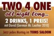 (bis 21 Uhr) 21.00 Strictly Men SmallTalk & More 22.00 Toms Saloon 2-4-1. Einen Drink bezahlen,