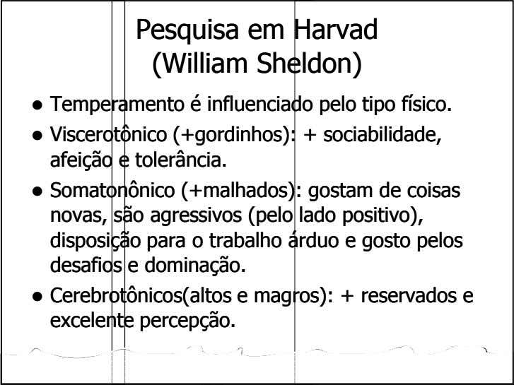 PesquisaPesquisa emem HarvadHarvad (William(William Sheldon)Sheldon) TemperamentoTemperamento éé