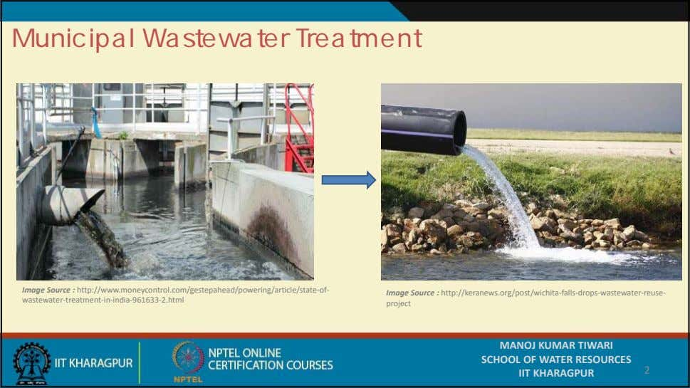 Municipal Wastewater Treatment Image Source : http://www.moneycontrol.com/gestepahead/powering/article/state‐ of‐