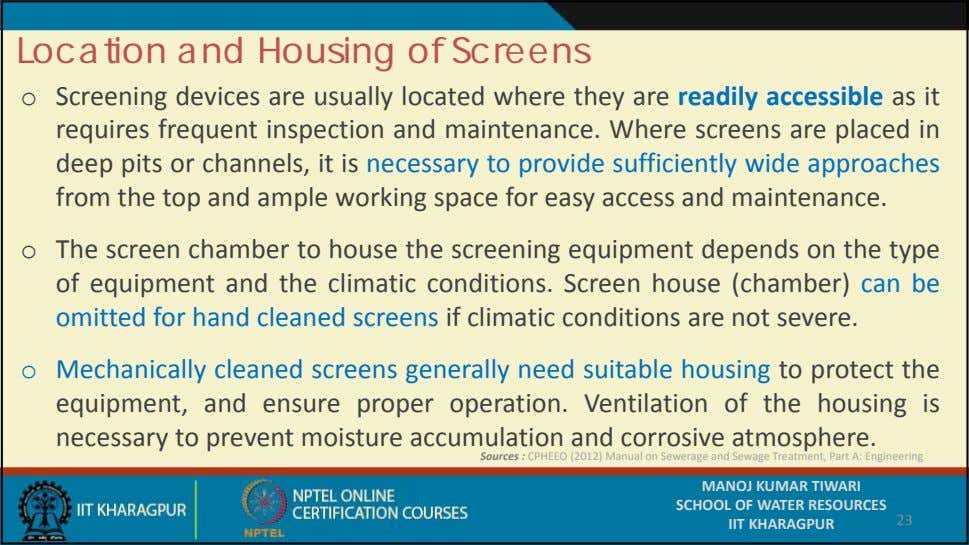 Location and Housing of Screens o Screening devices are usually located where they are readily