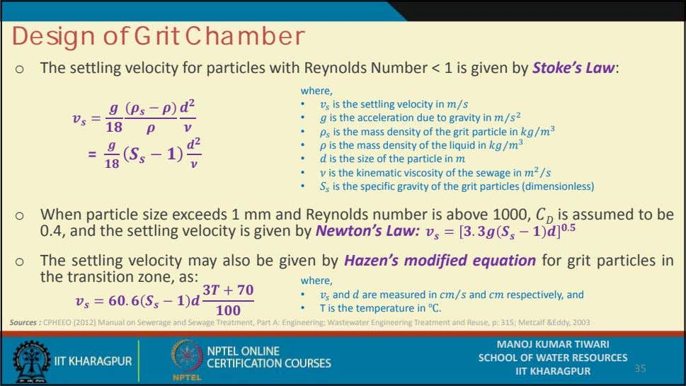 Design of Grit Chamber o The settling velocity for particles with Reynolds Number < 1