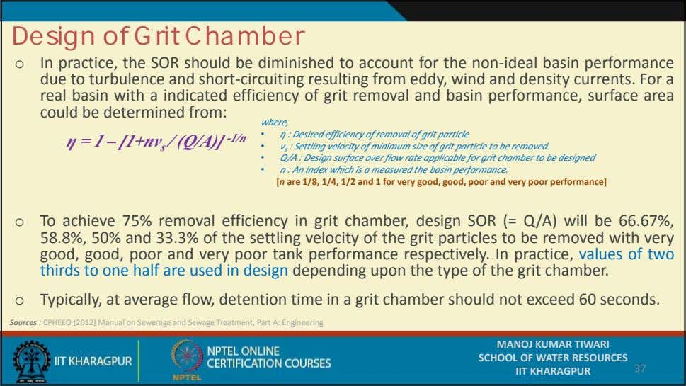 Design of Grit Chamber o In practice, the SOR should be diminished to account for