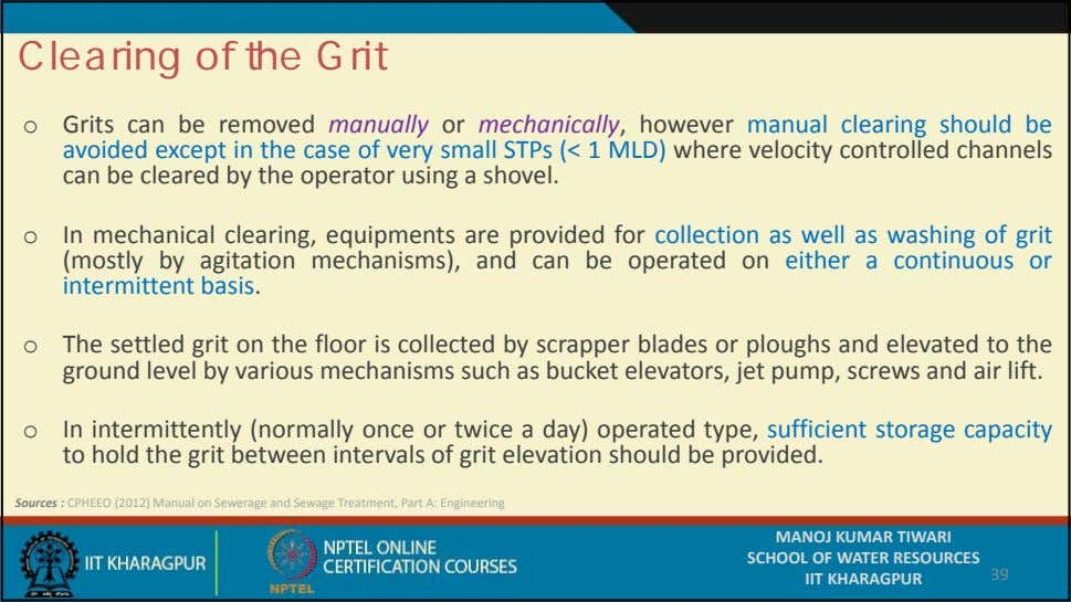 Clearing of the Grit o Grits can be removed manually or mechanically, however manual clearing