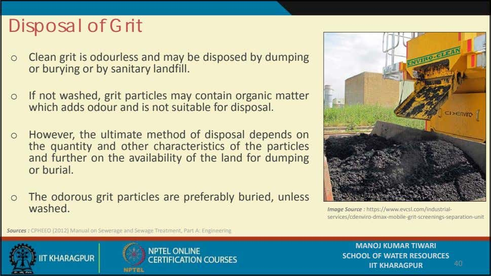 Disposal of Grit o Clean grit is odourless and may be disposed by dumping or