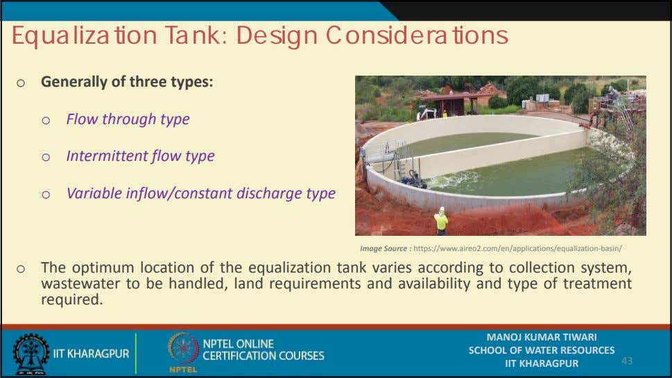 Equalization Tank: Design Considerations o Generally of three types: o Flow through type o Intermittent