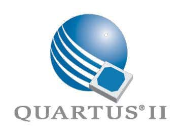 de développement ALTERA Software & Development Tools  Quartus II  All Stratix, Cyclone & Hardcopy