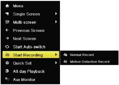 to right-click on the window to access the following menu: 2. Click the Start Recording submenu