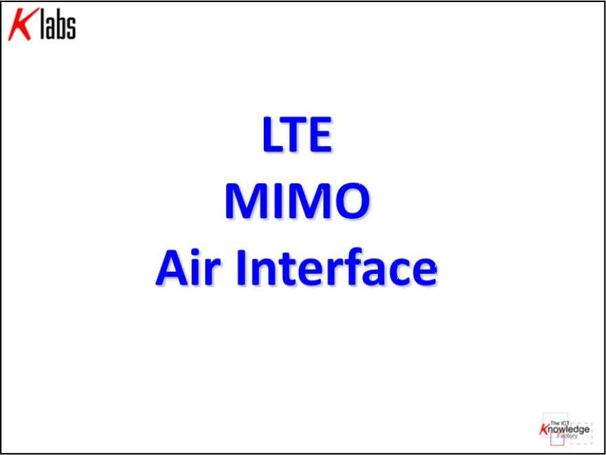 LTE MIMO Air Interface K Labs S.r.l. all right reserved Cap 3 - pag. 1