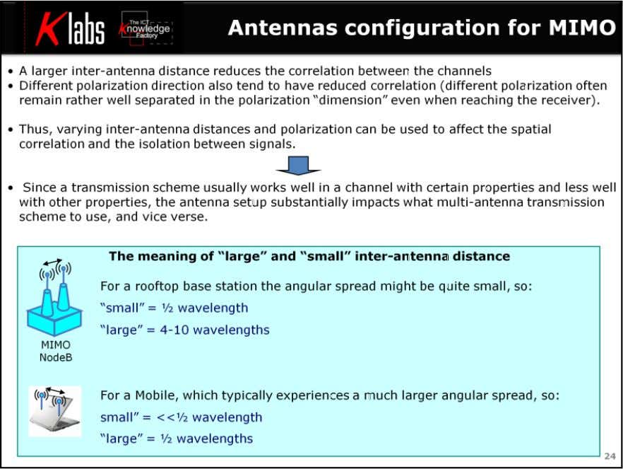 "LTE MIMO Air Interface Note that the meaning of ""large"" and ""small"" inter-antenna distance above should"