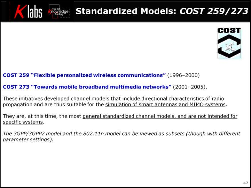 LTE MIMO Air Interface Several COST initiatives were dedicated to wireless communications, in particular COST 259