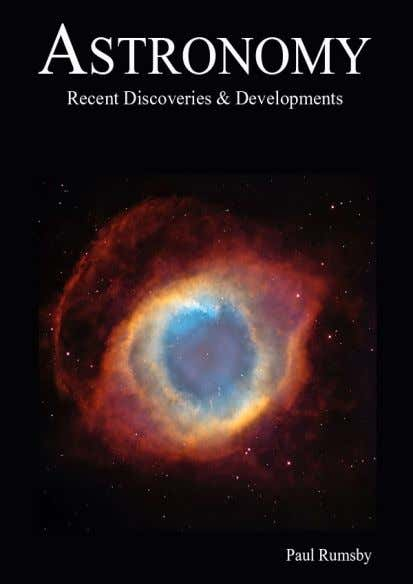 36 ASTRONOMY Recent Discoveries & Developments From the Reviews: This book is packed with interesting new