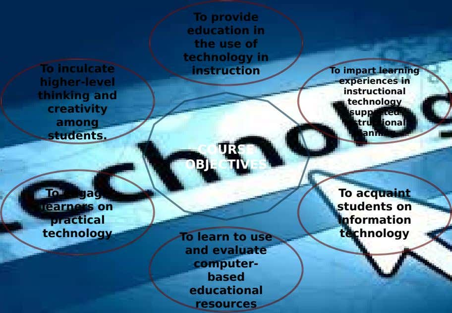 To inculcate higher-level thinking and creativity among students. To provide education in the use of technology