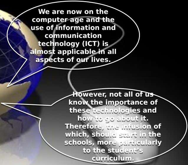 We are now on the We are now on the computer age and the computer age