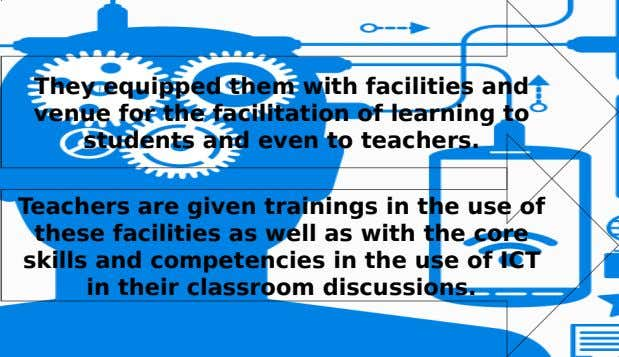 They equipped them with facilities and venue for the facilitation of learning to students and even