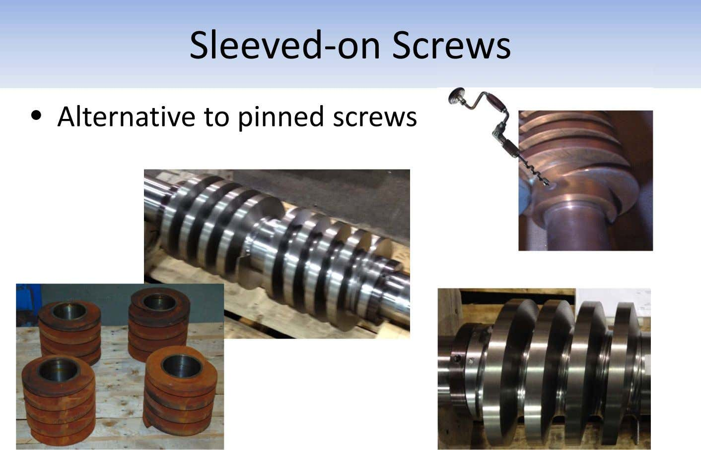 Sleeved‐on Screws • Alternative to pinned screws