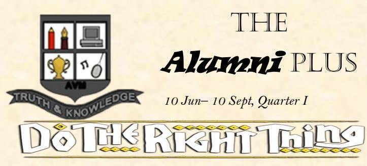 The Alumni PLUS 10 Jun– 10 Sept, Quarter I