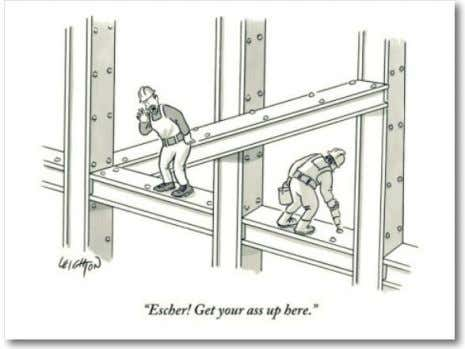 "neste cartoon , que implica uma resposta paradoxal a Escher. O cartoon diz: ""Escher! Levanta a"