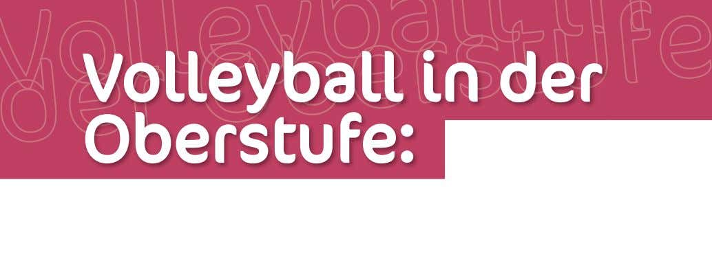 Volleyball in Oberstufe: der