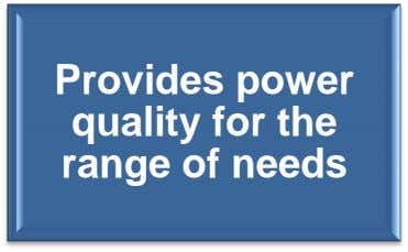 Provides power quality for the range of needs