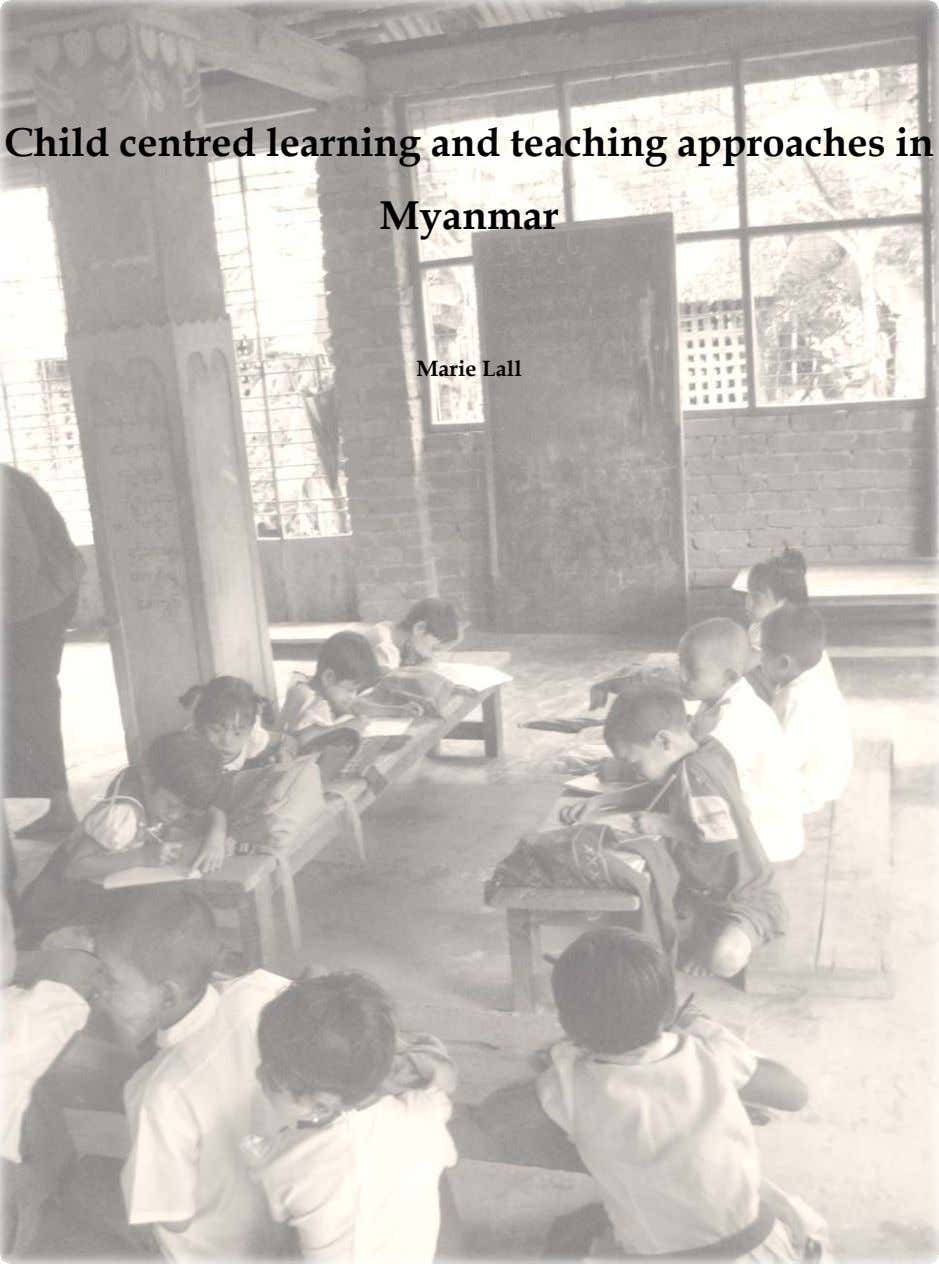 Child centred learning and teaching approaches in Myanmar Marie Lall